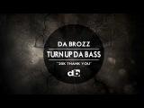Da Brozz - Turn Up Da Bass Free Download