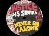 Justice vs Simian - Never Be Alone