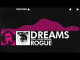 [Drumstep] - Rogue - Dreams (Feat. Laura Brehm) [Monstercat EP Release]