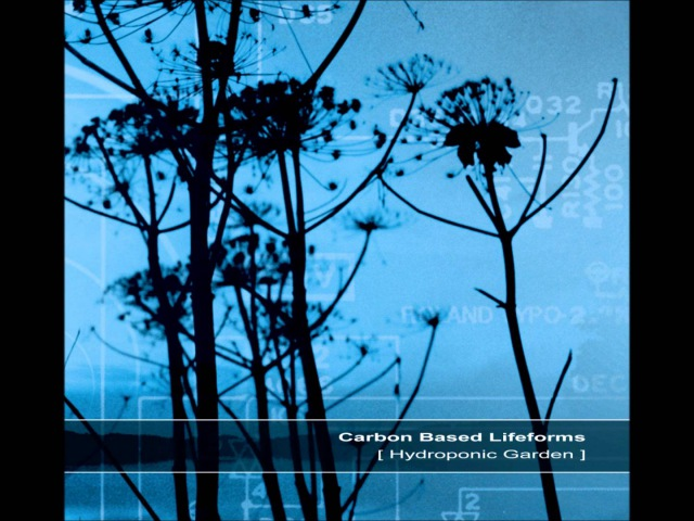 Carbon Based Lifeforms - Hydroponic Garden [Full Reissued Album]