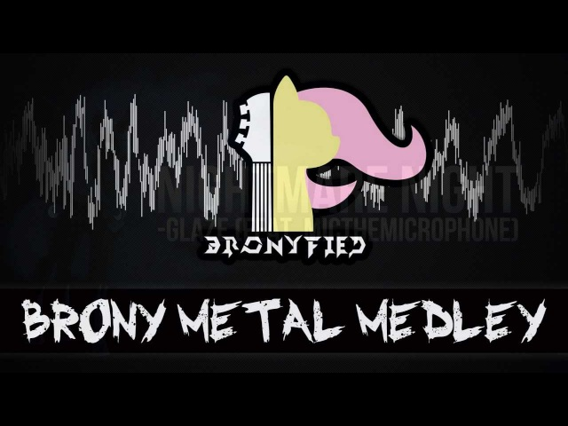 Bronyfied - Brony Metal Medley