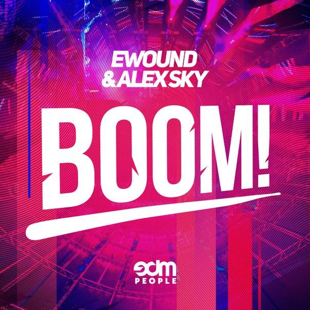 Ewound, Alex Sky - BOOM! (Original Mix)