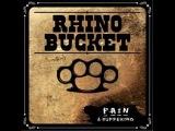 Rhino Bucket - The Hard Grind