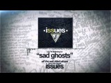 Issues - Sad Ghost