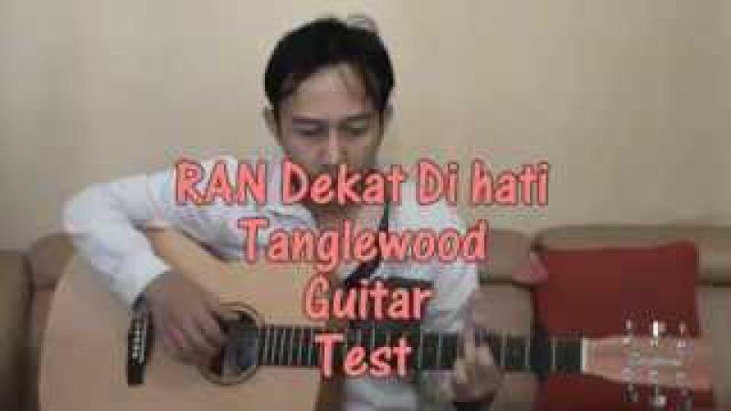Trial RAN Dekat Di Hati Fingerstyle Tanglewood Guitar Test