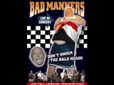 DON'T KNOCK THE BALDHEADS .BAD MANNERS LIVE IN CONCERT