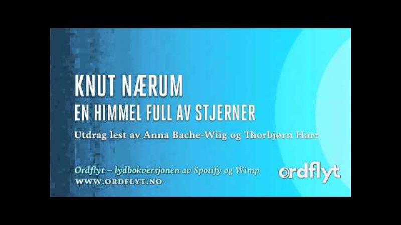 Lydbok Knut Nærum En himmel full av stjerner, lest av Anna Bache-Wiig og Thorbjørn Harr