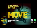 Outwork Feat. Mr Gee - Move (Official Audio)