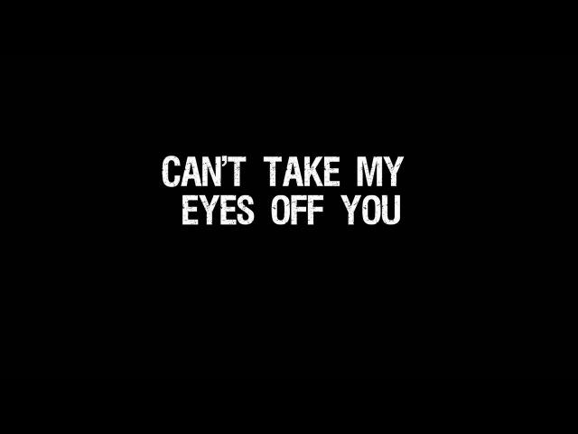 Can't Take My Eyes Off You - Frankie Valli (Lyrics)