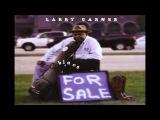 LARRY GARNER - It's Killing Me