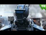 Робот по имени Чаппи / Chappie (2015) - Трейлер #2 [Official Trailer][HD]