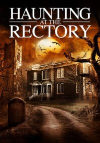 Haunting at The Rectory ()