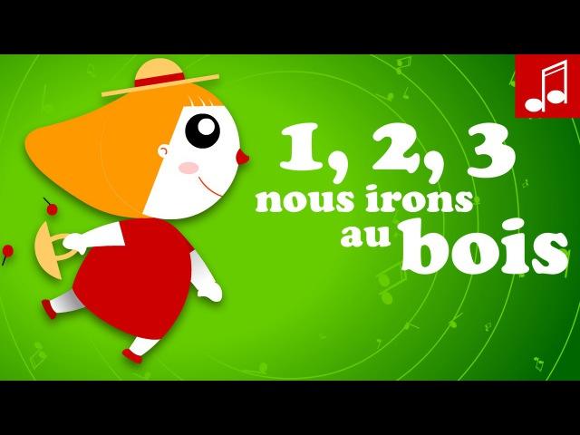 1 2 3 NOUS IRONS AU BOIS Apprendre à compter en chantant ♫ Comptines et Chansons pour bébé
