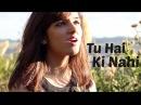 Tu Hai Ki Nahi Roy Female Cover by Shirley Setia ft Ankit Narotam