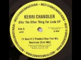 Kerri Chandler - Downtown (Dark Mix)
