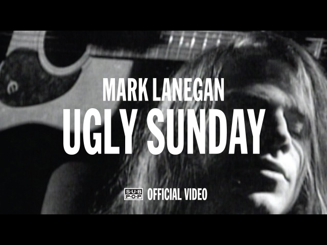 Mark Lanegan - Ugly Sunday [OFFICIAL VIDEO]