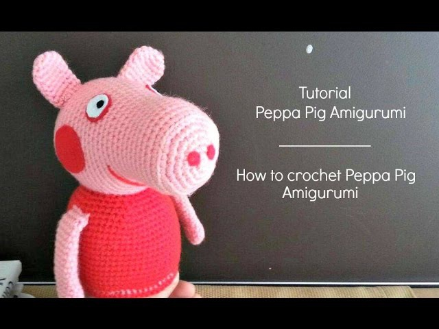 Tutorial Peppa Pig Amigurumi | How to crochet Peppa Pig Amigurumi