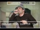 Vardanik (Vardan Yeghiazaryan) - Araraty Mer Lerna  2015 