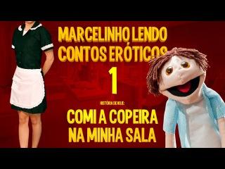 Marcelinho lendo contos eróticos 1 - Comi a copeira na minha sala