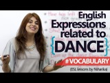 Common English expressions related to 'DANCE' - Spoken English lesson