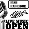 OPEN MIС @ FISH FABRIQUE!