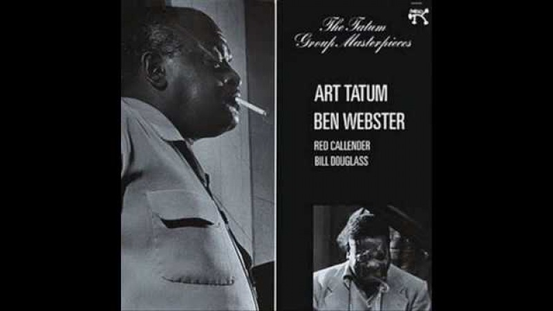 My One And Only Love Art Tatum Ben Webster