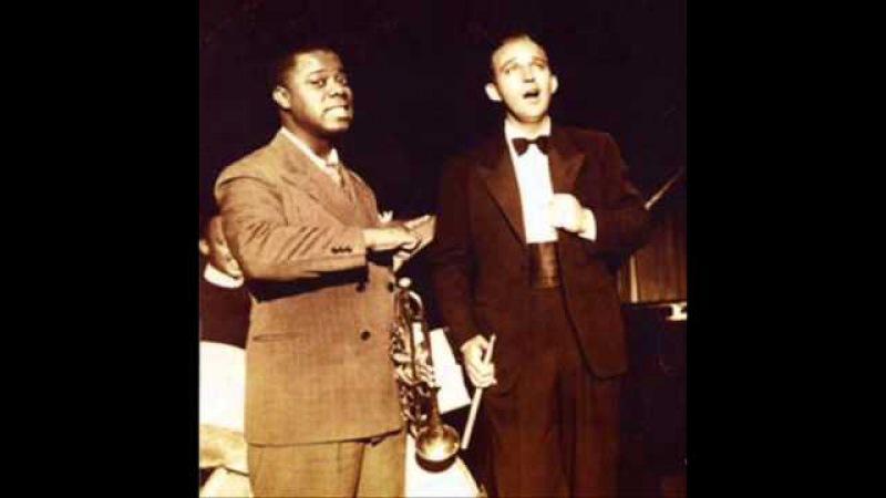 Bing Crosby Louis Armstrong ♪ Gone fishin' ♪