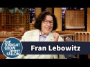 Fran Lebowitz Can't Stand Middle-Aged Men on Skateboards