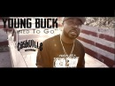 Young Buck Trained To Go Official Music Video