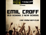 Emil Croff - Old School (Live From Neo Club)