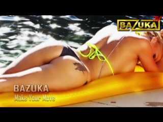 DVJ BAZUKA - Make Your Move [Episode 342] www.bazuka.tv