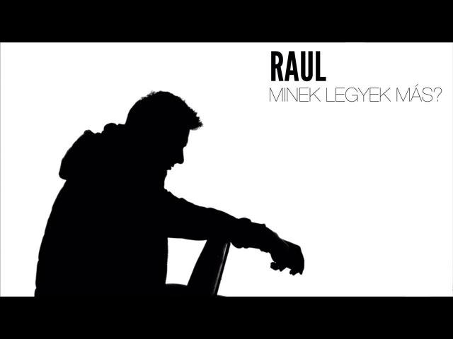 RAUL MINEK LEGYEK MÁS Official Music Video