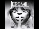 Jeremih Feat. YG - Don't Tell 'Em - New 2014 - With Lyrics - HD