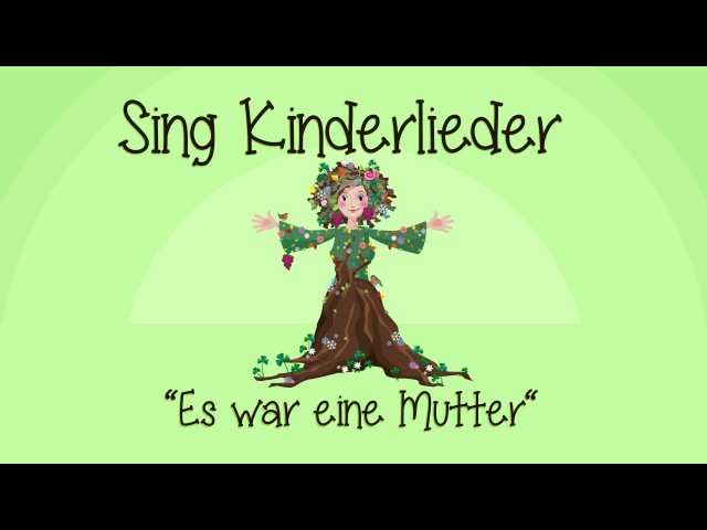Es war eine Mutter - Kinderlieder zum Mitsingen   Sing Kinderlieder