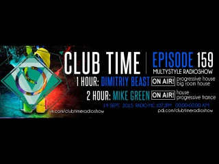 Club Time. Episode - 159 (Dimitriy Beast, Mike Green) pn