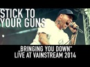 Stick to your Guns | Bringing You Down | Official Livevideo | Vainstream 2014