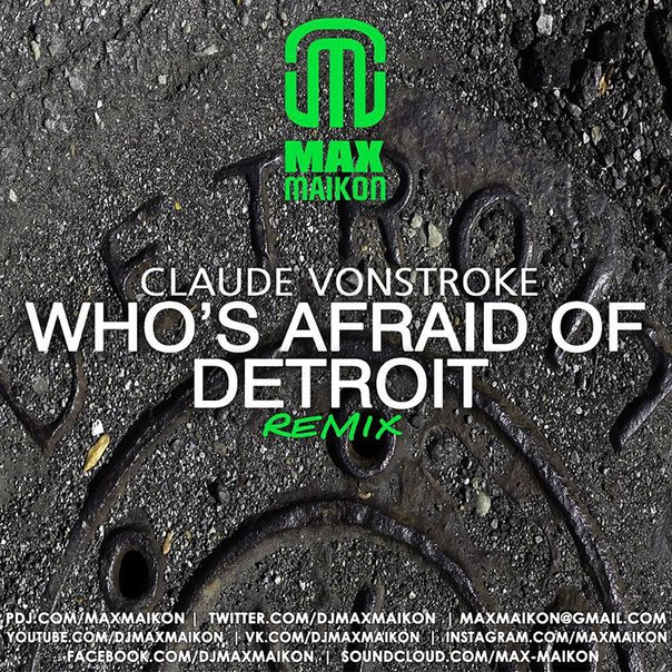 Claude VonStroke - Whos Afraid of Detroit (Max Maikon Remix)
