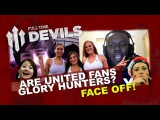 Are United Fans Glory Hunters  KSI vs Ian ROUND 1 OF 3  DEVILS FACE OFF! EP3