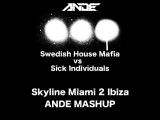 Swedish House Mafia vs Tinie Tempah vs. Sick Individuals - Skyline Miami 2 Ibiza (ANDE MASHUP)