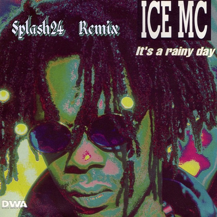 Ice Mc- It's A Rainy Day(Splash24 Rmx)