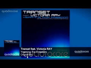 Transet feat. Victoria RAY - Yearning For Freedom (Original Mix) | 08.09.2014