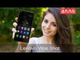 Видео-обзор смартфона Lenovo Vibe Shot