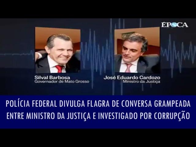 Polícia Federal divulga flagra de conversa grampeada entre ministro da Justiça e investigado..