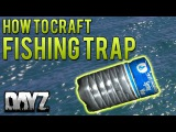 How To Craft A Small Fishing Trap - DayZ Standalone Guide