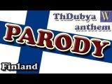 Maamme (Finland) Parody, Thdubya
