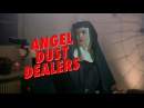 Angel Dust Dealers Euthanasia Broadcast Network teaser
