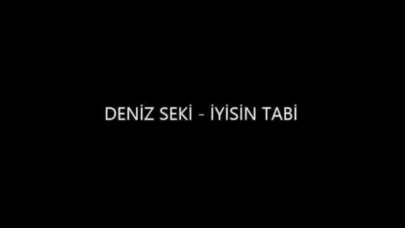 Deniz Seki - İyisin Tabi şarkı sözleri lylics karaoke