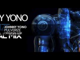 Johnny Yono - Pulverize (Original Mix)