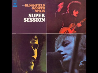 Bloomfield Kooper Stills - 1977 - Super Session Full Album