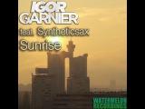 Igor Garnier feat. Syntheticsax - Sunrise(Radio Edit) 2015